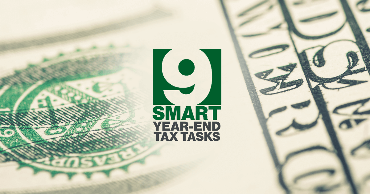 April's tax deadline may seem like far off, but a few year-end tasks can put things in order before your 2018 filing.