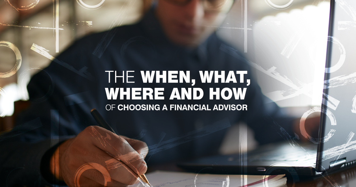 Many people rely on experts for help with financial decisions. But how do you find the right mix of experience, trust and comfort? We break it down.