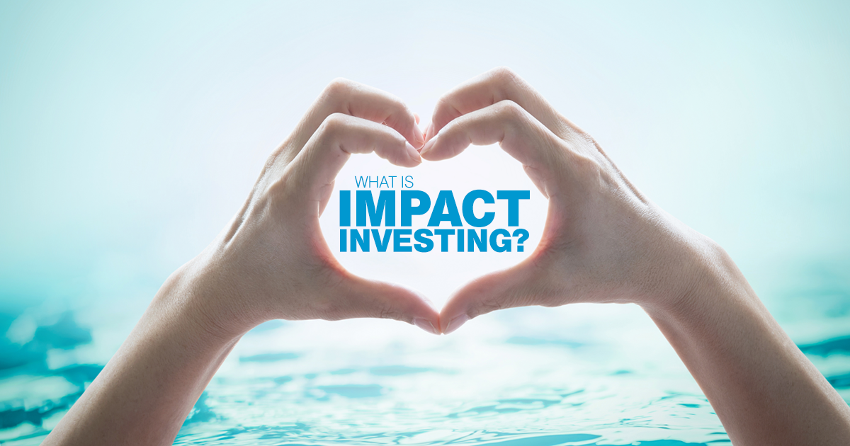 As part of a growing trend, investors are aligning their financial goals and values. Explore the landscape of impact investing.