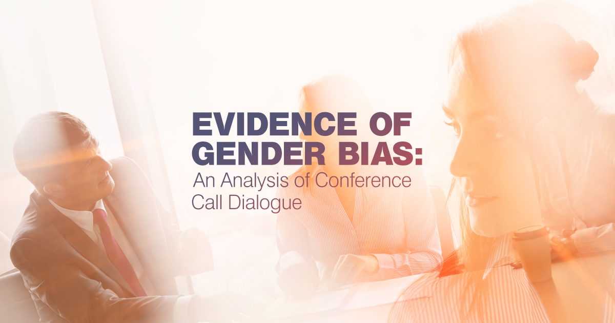 Tal Sansani of the discipline equity group tackles gender bias with data from a recent analysis of corporate earnings call transcripts.